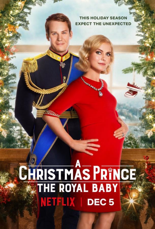 Рождественский принц: Королевский ребёнок / A Christmas Prince: The Royal Baby  2019