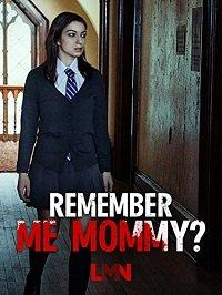 Помнишь меня, мамочка?