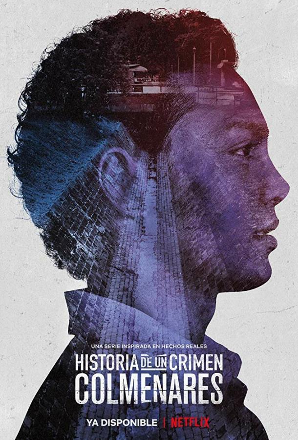 Historia de un crimen: Colmenares 2019 смотреть онлайн 1 сезон все серии подряд в хорошем качестве