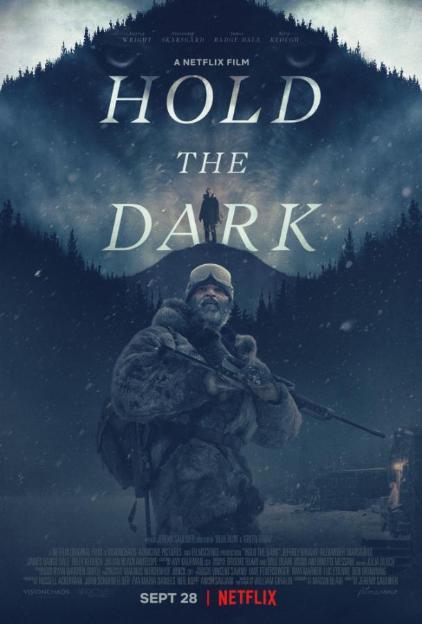 Придержи тьму / Hold the Dark (2018)