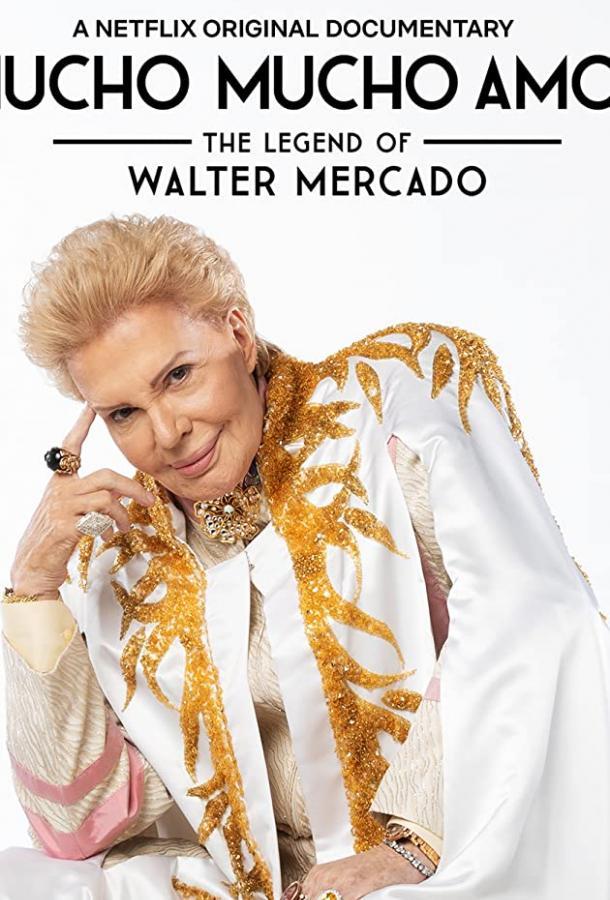 Мучо Мучо Амор: Легенда о Вальтере Меркадо (2020)