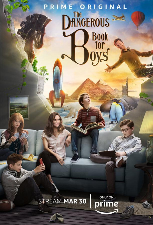 Опасная книга для мальчиков / The Dangerous Book for Boys (2018) смотреть онлайн 1 сезон