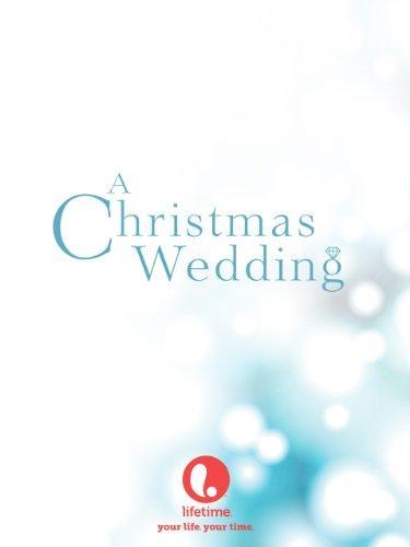 Свадьба на Рождество фильм (2006)