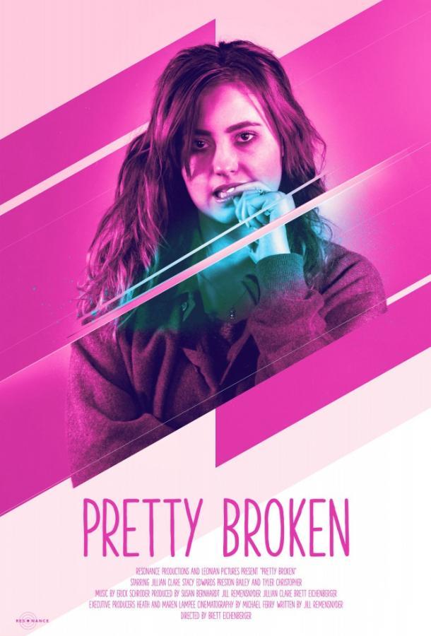 Недосломленная / Pretty Broken 2018