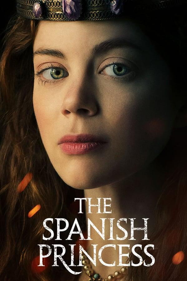 Испанская принцесса / The Spanish Princess 2019