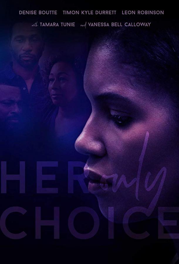 Единственный выбор / Her Only Choice (2018)