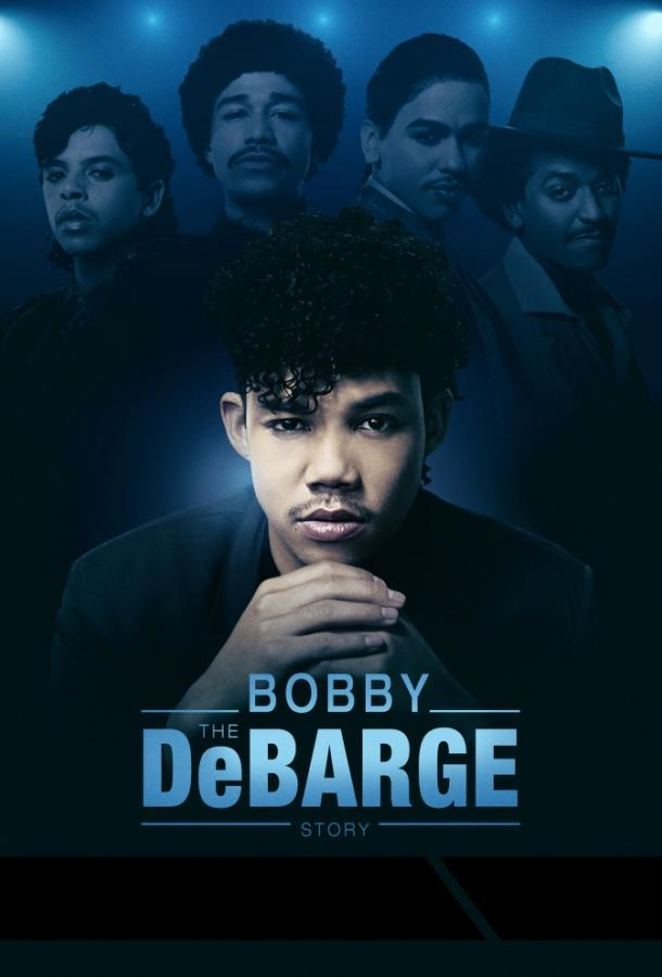 История Бобби Дебаржа / The Bobby DeBarge Story 2019